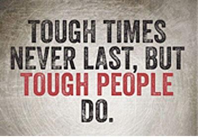 tough-times-never-last-but-tough-people-do